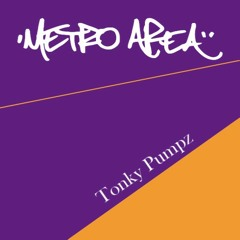 Metro Area - Tonky Pumpz (Extended)