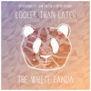 White Panda - Cooler Than Latch (Disclosure Ft. Sam Smith / Mike Posner) [Free Download]