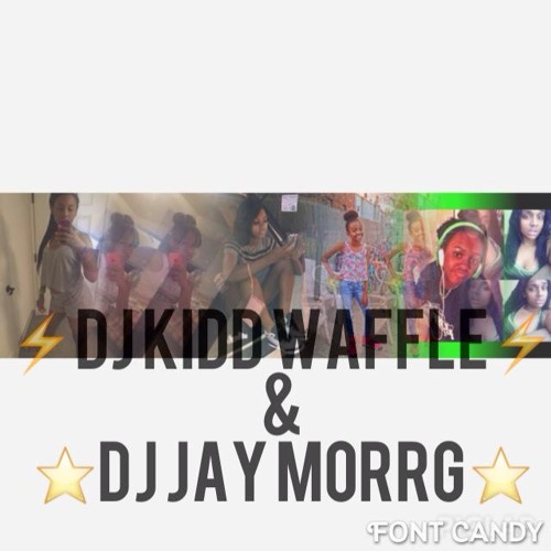 ★ CAN YOU BOUNCE & TAP TO THIS HEAT * ★ Dj jay_morrg™★ & ★DJ_ KIDD_ WAFFLE★* ★