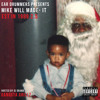 Mike Will Made It Feat Gucci Mane Future Any Many Miny Mo 2 5 Exclusive Mp3