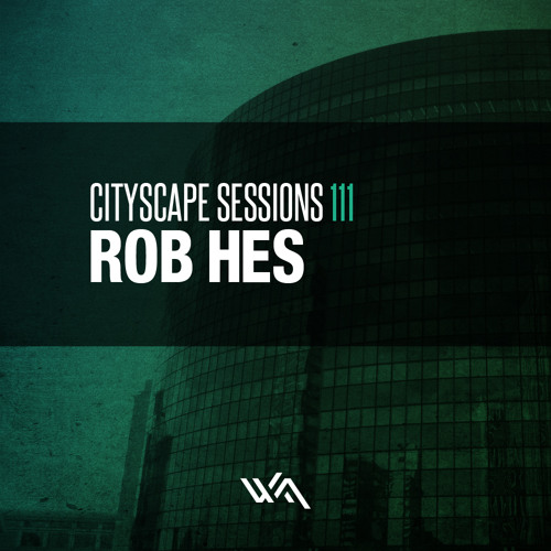 Cityscape Sessions 111: Rob Hes