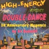 High Energy Double Dance Vol 1 - 30th Anniversary Megamix By DJ Radcliff
