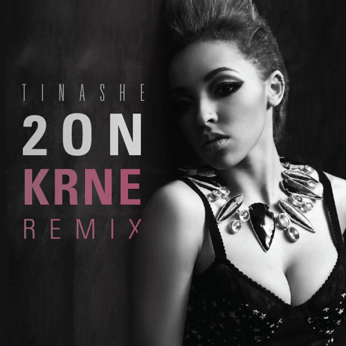 Tinashe - 2 ON - (KRNE Remix)