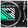 Doing The Dirty Dirty (Digital Justice) Available 09/09/14 from JunoDownload