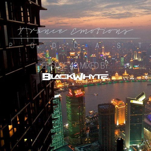 Trance Emotions Podcast Episode 42 Mixed By BlackWhyte