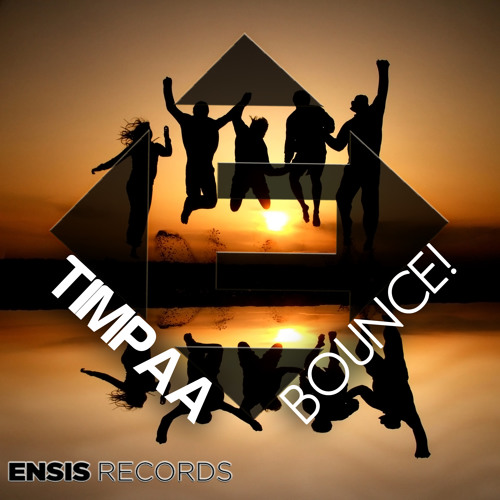 TimPaa - Bounce! (Original Mix) OUT NOW [ Ensis Records ]