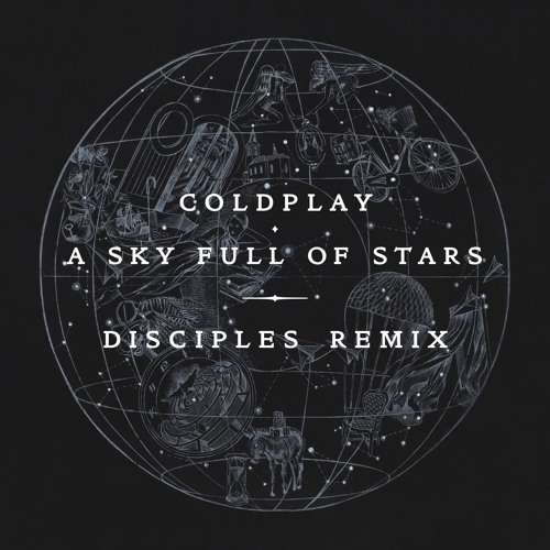 Coldplay - A Sky Full Of Stars (Disciples Remix)