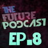 The Future Podcast - Episode 008 - Guest: Oliver Bjerglund