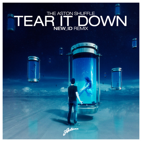 The Aston Shuffle - Tear It Down (NEW_ID Remix)