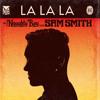 [Demo] Naughty Boy - LaLaLa .ft Sam Smith (VietAnhh Remix)