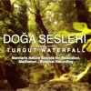 Turgut Waterfall Samples (Recorded in Marmaris/Turkey)
