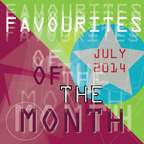 Marc Poppcke - Favourites Of The Month July 2014