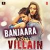 Banjaara Full Song (Remix) - Ek Villain - Shraddha Kapoor, Siddharth Malhotra 2014