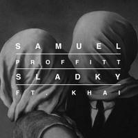 Samuel Proffitt - Sladky (Ft. Khai)