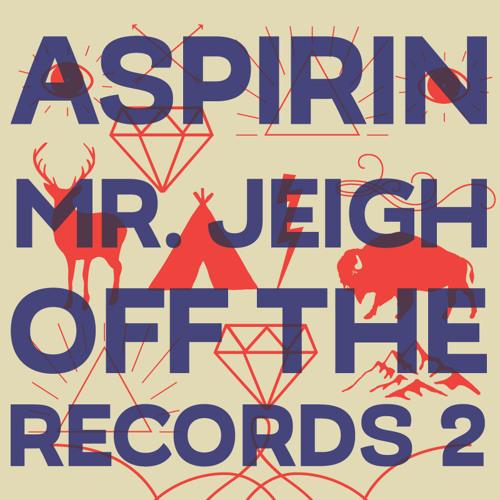 Aspirin & Mr. Jeigh - Off The Records II (2002)