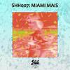 shh007: Miami Mais - 200 TIMES