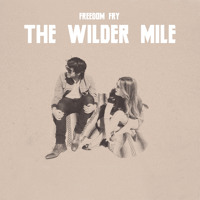 Freedom Fry The Wilder Mile Artwork