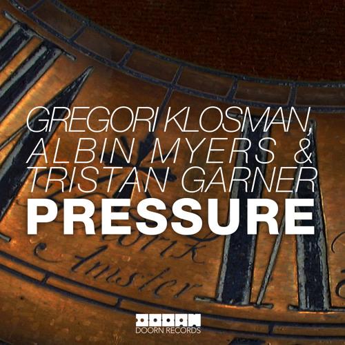 Gregori Klosman, Albin Myers & Tristan Garner - Pressure (Played by Avicii @ Levels Podcast)