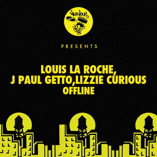 Louis La Roche, J Paul Getto, Lizzie Curious - Offline (PREVIEW)