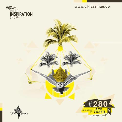"""Deep Inspiration Show 280 """"Guestmix by Jack Zwarts (Amsterdam, Netherlands)"""""""
