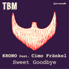 KRONO Feat. Cimo Fränkel - Sweet Goodbye [OUT NOW!]