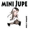 Mini Jupe - All I Want