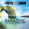 Pete Tha Zouk ft. Ethan Thompson - Paradise (Original Mix)