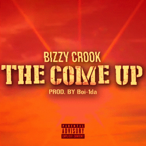 Bizzy Crook – The Come Up (Prod by Boi-1da)