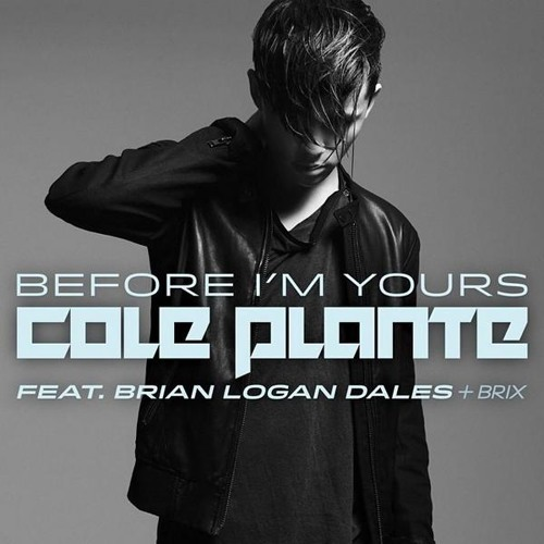 cole plante before i'm yours feat. brian logan dales and brix