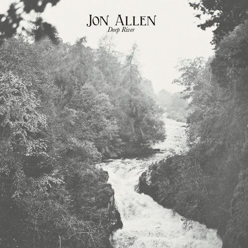 Jon Allen - 'Deep River' (Album Preview)