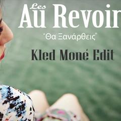 Les Au Revoir - Θα Ξαναρθεις ( Kled Mone Edit)
