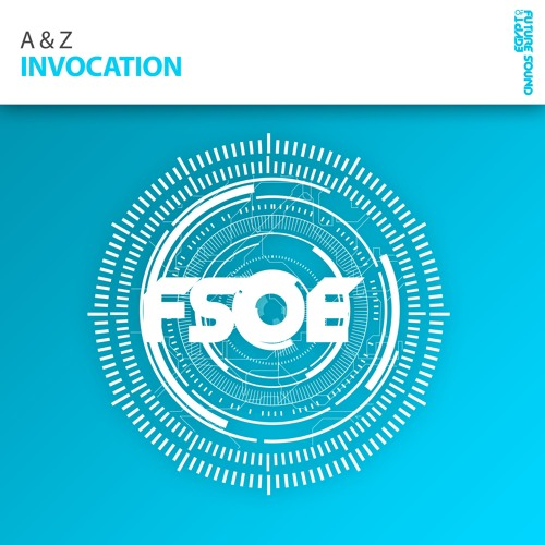 A & Z - Invocation (OUT NOW)