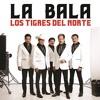 La Bala - Los Tigres del Norte (Estreno 2014)