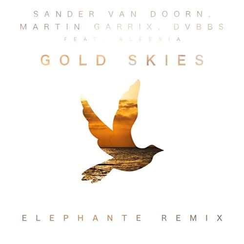 Sander Van Doorn, Martin Garrix, DVBBS - Gold Skies (Elephante Remix) [SPINNIN]