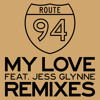 ROUTE94 ft JESS GLYNNE - My Love (The Mixfitz Bootleg)