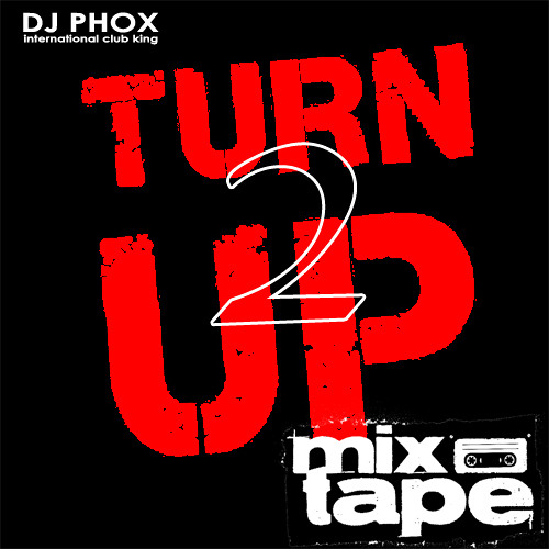 TURN UP 2 the mixtape [REPOST]