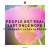 People Get Real - Just Once More feat. Passarella Death Squad (Join Our Club)