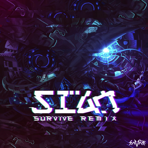 Survive ( Sian Remix ) - Savant