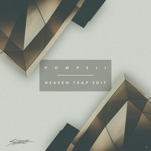Pompeii (Slander Heaven Trap Edit) - Bastille, Audien, Party Thieves