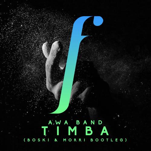 Awa Band - Timba (Boski & Morri Bootleg) [FREERELEASE003]