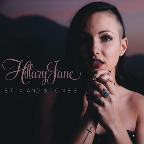 HillaryJane - Stix and Stones