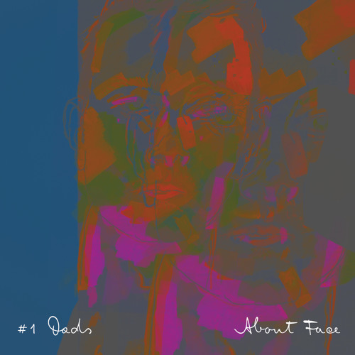 #1 Dads - So Soldier (feat. Ainslie Wills) | (About Face LP | 2014)