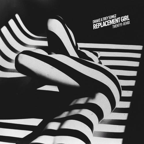 Drake & Trey Songz - Replacement Girl (Twenty9 Remix)