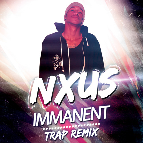 NXUS - Immanent (Trap Mix)[Official]