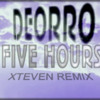 Deorro - Five Hours ( BRH Remix By Xteven )FREE DOWNLOAD