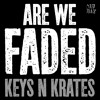 Keys N Krates - Are We Faded mp3