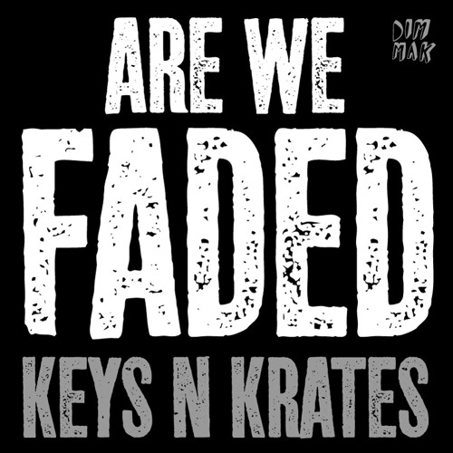 Faded – Keys N Krates
