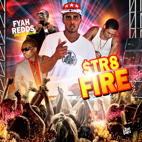 fyah redds one life sound STR8 fIRE 2014 dancehall mixtape