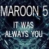 It Was Always You - Maroon 5 |  David Bashford Cover