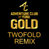 Adventure Club Ft. Yuna - Gold (Twofold Remix)[Free Download]